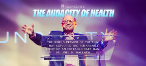 The Audacity of Health - The Dr. Joel Wallach Story